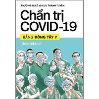 Chẩn Trị Covid - 19 Bằng Đông Tây Y