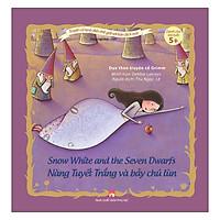 Truyện Cổ Kinh Điển Thế Giới Với Bản Dịch Mới - Nàng Tuyết Trắng Và Bảy Chú Lùn - Snow White And The Seven Dwarfs