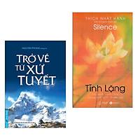 Combo Sách Thiền - Tâm Linh Hay: Tĩnh Lặng + Trở Về Từ Xứ Tuyết (Kỹ năng cho tâm hồn thamh tịnh)