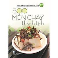 Sách - 500 Món Chay Thanh Tịnh - Tập 12