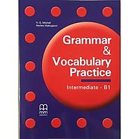 MM Publications: Sách học tiếng Anh - Luyện ngữ pháp - Grammar & Vocabulary Practice - Intermediate B1 - Student Book