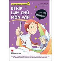 Kĩ Năng Vàng Cho Teen Thế Kỉ 21 - Bí Kíp Làm Chủ Môn Văn