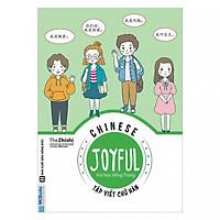 Combo Joyful Chinese - Vui Học Tiếng Trung - Tập Viết Chữ Hán và Joyful Chinese - Vui Học Tiếng Trung - Ngữ Pháp(Tặng kèm booksmark)