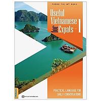 Useful Vietnamese For Expats - 1 (Quét QR Code tại App MCBooks Để Nhận Bộ Quà Tặng) (Quà Tặng: Bút Animal Kute)
