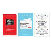Combo 3 Cuốn Sách Giúp Bứt Phá Doanh Thu: Kinh Tế Thành Viên + Kinh Doanh Dựa Trên Thành Viên + Chiến Lược Kết Nối
