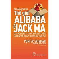 Sách-Thế Giới Alibaba Của Jack Ma (NXB Trẻ)