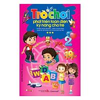 Trò Chơi Phát Triển Toàn Diện Kỹ Năng Cho Trẻ - Tập 3