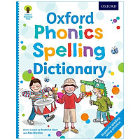 Oxford Phonics Spelling Dictionary (A Phonics Dictionary To Support Spelling And Reading)