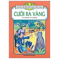 Tranh Truyện Dân Gian Việt Nam: Cười Ra Vàng (Tái Bản 2019)