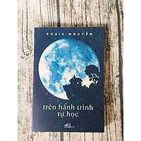 Sách - Trên hành trình tự học - Rosie Nguyễn
