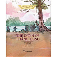 A History Of Vn In Pictures. The Dawn Of Thăng Long (In Colour)