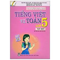 Thực Hành Tiếng Việt Và Toán Lớp 5 - Tập 1 (2021)