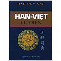 Hán Việt Từ Điển - Đào Duy Anh