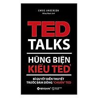 """Sách - Hùng biện kiểu Ted 1-Bí quyết diễn thuyết trước đám đông """"chuẩn"""""""
