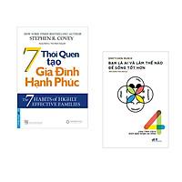 Combo 2 cuốn sách: 7 Thói Quen Tạo Gia Đình Hạnh Phúc + Bạn là ai và làm thế nào để sống tốt hơn