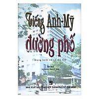 Tiếng Anh - Mỹ Đường Phố (Kèm CD)