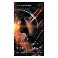 First Man - The Life of Neil A. Armstrong