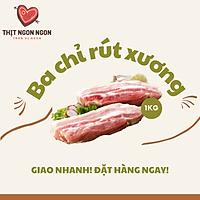 BA RỌI / BA CHỈ HEO RÚT SƯỜN - LOẠI 1 - 1KG [GIAO NHANH HCM]