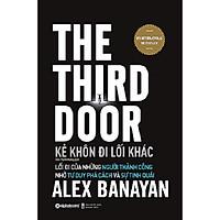 Kẻ Khôn Đi Lối Khác - The Third Door (Tái bản 2021)