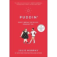 Puddin' : Don't Break The Rules. Change 'em. (Book 2 of 2 in the Dumplin' Series) (Julie Murphy)