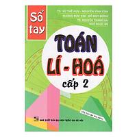 Sổ Tay Toán - Lí - Hóa Cấp 2