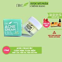 Kem mụn Acne Cream IRC mụn cám, mụn ẩn tăng sinh collagen phục hồi da mụn 10g