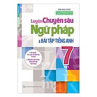 Luyện Chuyên Sâu Ngữ Pháp Và Bài Tập Tiếng Anh Lớp 7 (Tập 1)