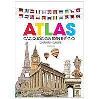 Atlas Các Quốc Gia Trên Thế Giới: Châu Âu - Europe