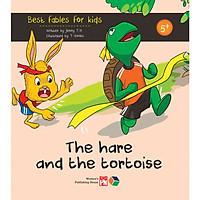 The hare and the tortoise ( Best fables for kids) Truyện tranh đơn ngữ cho thiếu nhi