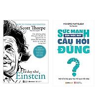 Combo Sách Kĩ Năng Sống: Sức Mạnh Của Việc Đặt Câu Hỏi Đúng + Tư Duy Như Einstein