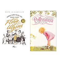 Combo 2 cuốn sách: Những cuộc phiêu lưu sáng chói của Flora ở Ulysses + Pollyanna Mặt trời bé con