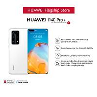 HUAWEI P40 Pro Plus 5G (8+512G)| Bộ 5 Camera Siêu Tầm Nhìn Leica | Cảm biến 1/1,28 inch | Ảnh chân dung AI | Hàng Chính Hãng