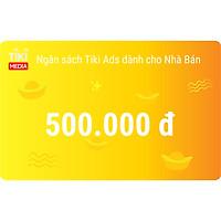 Ngân Sách Tiki Ads Dành Cho Nhà Bán 500.000 đ