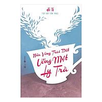 Sách truyện văn học : Nửa Vòng Trái Đất Uống Một Ly Trà ( Tặng kèm Bookmark Happy Life)