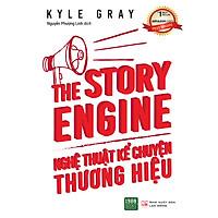 THE STORY ENGINE: Nghệ Thuật Kể Chuyện Thương Hiệu