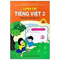 Luyện Tập Tiếng Việt 2 - Tập 1 (Trình Bày Trên Giấy Ô Li)