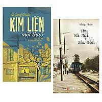Combo Sách : Kim Liên Một Thuở - Ký Ức Hà Nội Từ Những Khu Nhà Cũ + Yêu Hà Nội Thích Sài Gòn