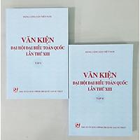 Văn Kiện Đại Hội Đại Biểu Toàn Quốc Lần Thứ XIII (2 tập)