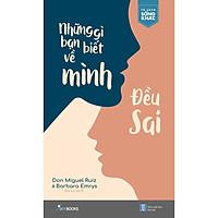 Sách - Những Gì Bạn Biết Về Mình Đều Sai
