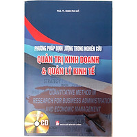 PHƯƠNG PHÁP ĐỊNH LƯỢNG TRONG NGHIÊN CỨU QUẢN TRỊ KINH DOANH & QUẢN LÝ KINH TẾ