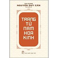Trang Tử Nam Hoa Kinh (Thu Giang Nguyễn Duy Cần) (Tái Bản)