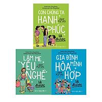Bộ Sách Về Tình Cảm Gia Đình Được Yêu Thích Nhất Việt Nam (Gồm 3 cuốn: Con Chúng Ta Hạnh Phúc Là Được + Làm Mẹ