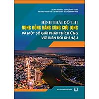 Hình Thái Đô Thị Vùng Đồng Bằng Sông Cửu Long Và Một Số Giải Pháp Thích Ứng Với Biến Đổi Khí Hậu
