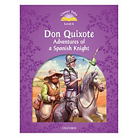 Classic Tales (2 Ed.) 4: Don Quixote : Adventures of a Spanish Knight Audio Pack