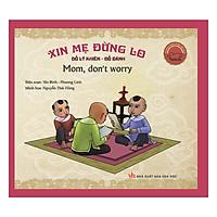 Danh Nhân Việt Nam - Xin Mẹ Đừng Lo - Mother, Don't Worry  (Song Ngữ Anh - Việt) (Tái Bản)