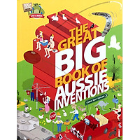 Sách: The Great Big Book Of Aussie Inventions