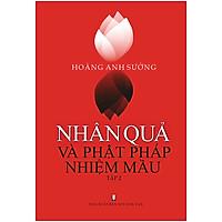 Nhân Quả Và Phật Pháp Nhiệm Mầu - Tập 2