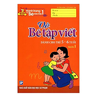Hành Trang Cho Bé Vào Lớp 1 - Vở Bé Tập Viết - Dành Cho Trẻ 5- 6- Tuổi - Quyển 1 - Tái Bản