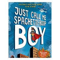 Truyện đọc tiếng Anh - Usborne Middle Grade Fiction: Just Call Me Spaghetti-Hoop Boy
