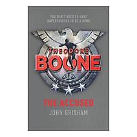 Theodore Boone: The Accused: Theodore Boone 3 - Theodore Boone